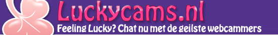 Luckycams.nl - Feeling lucky? chat met de geilste webcammers